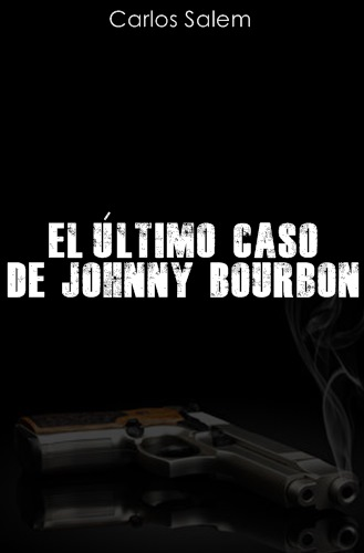 EL ULTIMO CASO DE JOHNY BOURBON